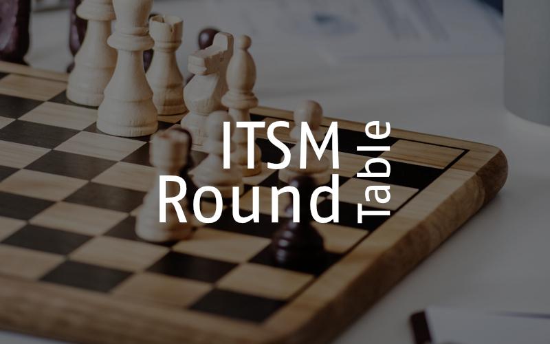 ITSM Round Table